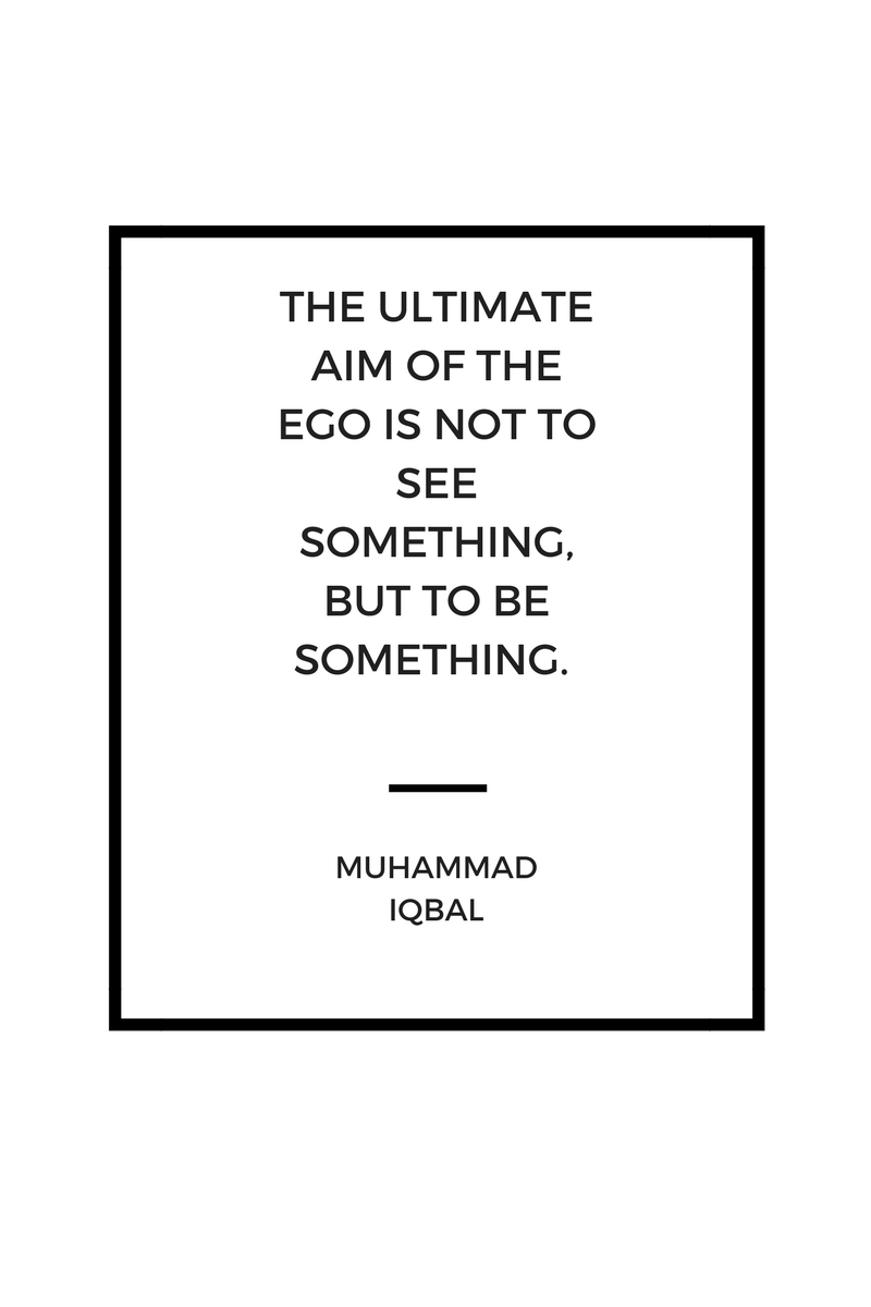 , The ultimate aim of the ego is not to see something, but to be something. Muhammad Iqbal, Blockchain Adviser for Inter-Governmental Organisation | Book Author | Investor | Board Member