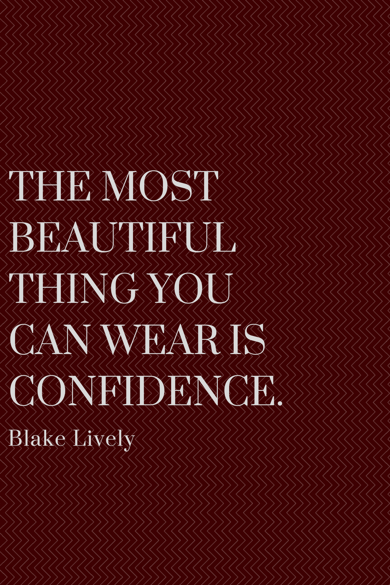 , The most beautiful thing you can wear is confidence. Blake Lively, Blockchain Adviser for Inter-Governmental Organisation   Book Author   Investor   Board Member