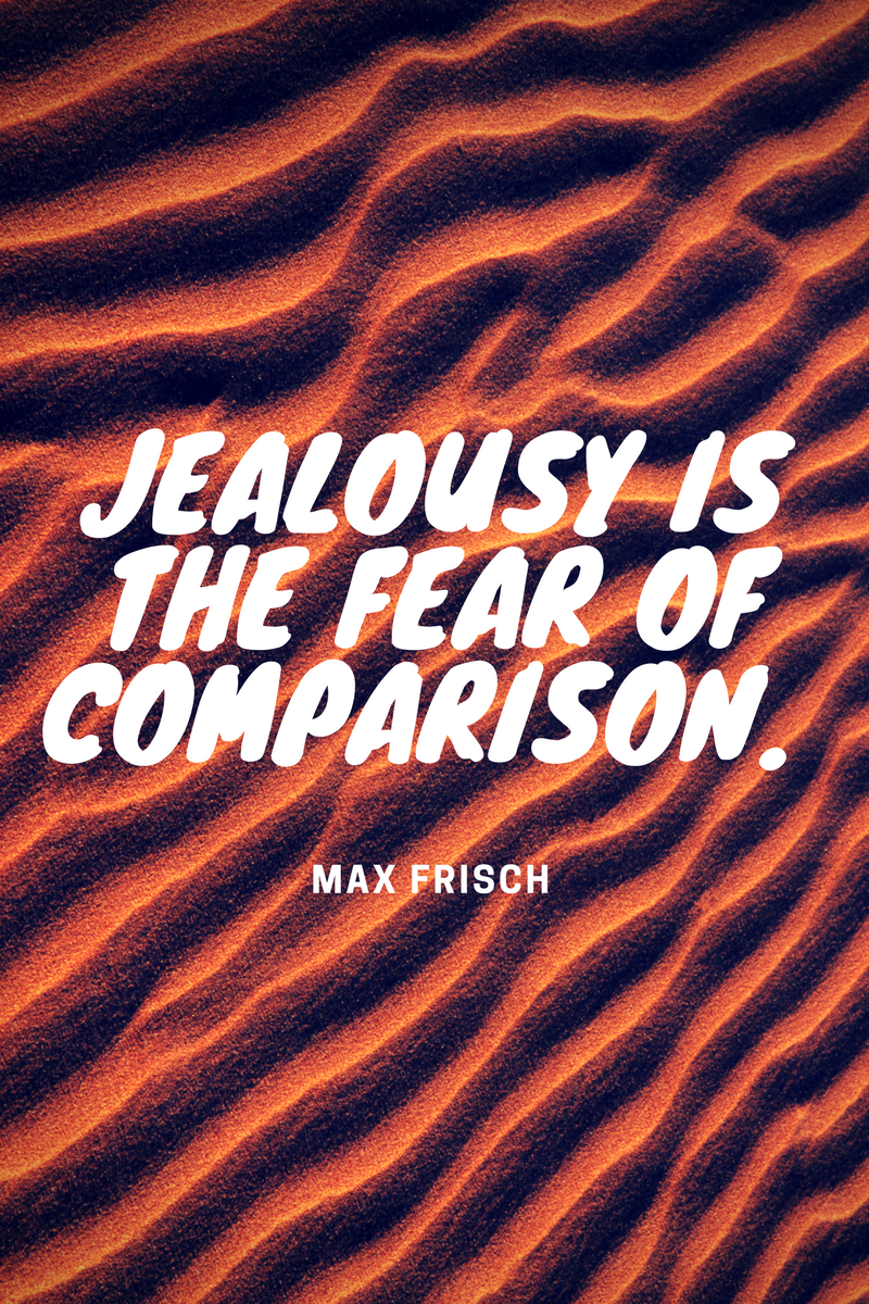 , Jealousy is the fear of comparison. Max Frisch, Blockchain Adviser for Inter-Governmental Organisation | Book Author | Investor | Board Member