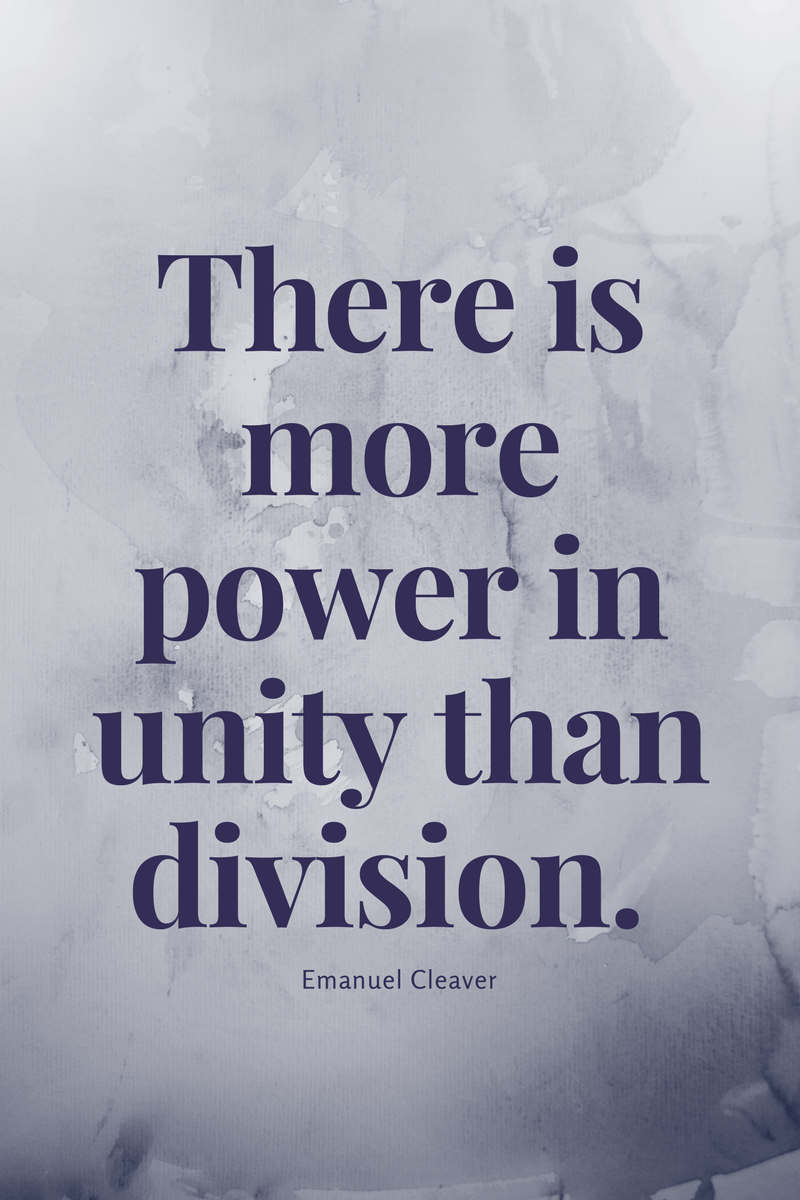 , There is more power in unity than division. Emanuel Cleaver, Blockchain Adviser for Inter-Governmental Organisation | Book Author | Investor | Board Member