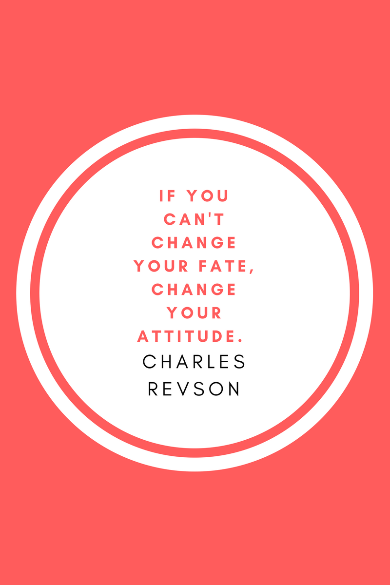 , If you can't change your fate, change your attitude. Charles Revson, Blockchain Adviser for Inter-Governmental Organisation | Book Author | Investor | Board Member