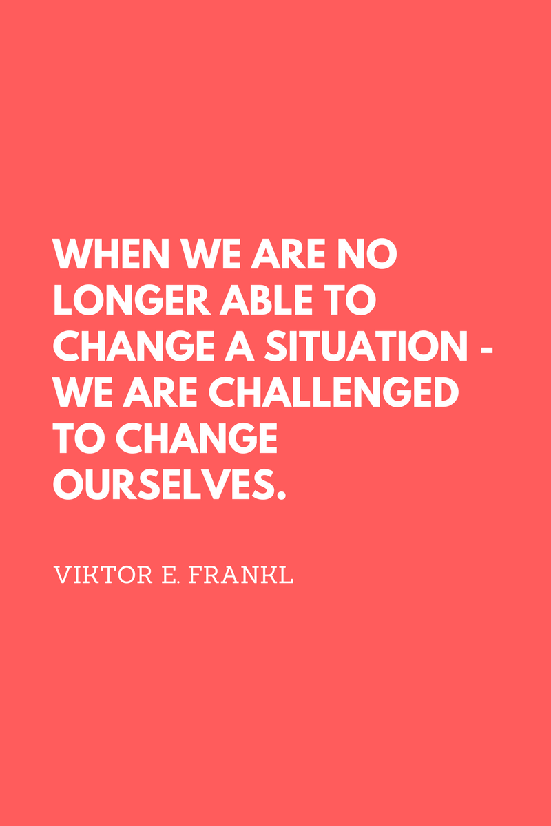 , When we are no longer able to change a situation – we are challenged to change ourselves. Viktor E. Frankl, Blockchain Adviser for Inter-Governmental Organisation | Book Author | Investor | Board Member
