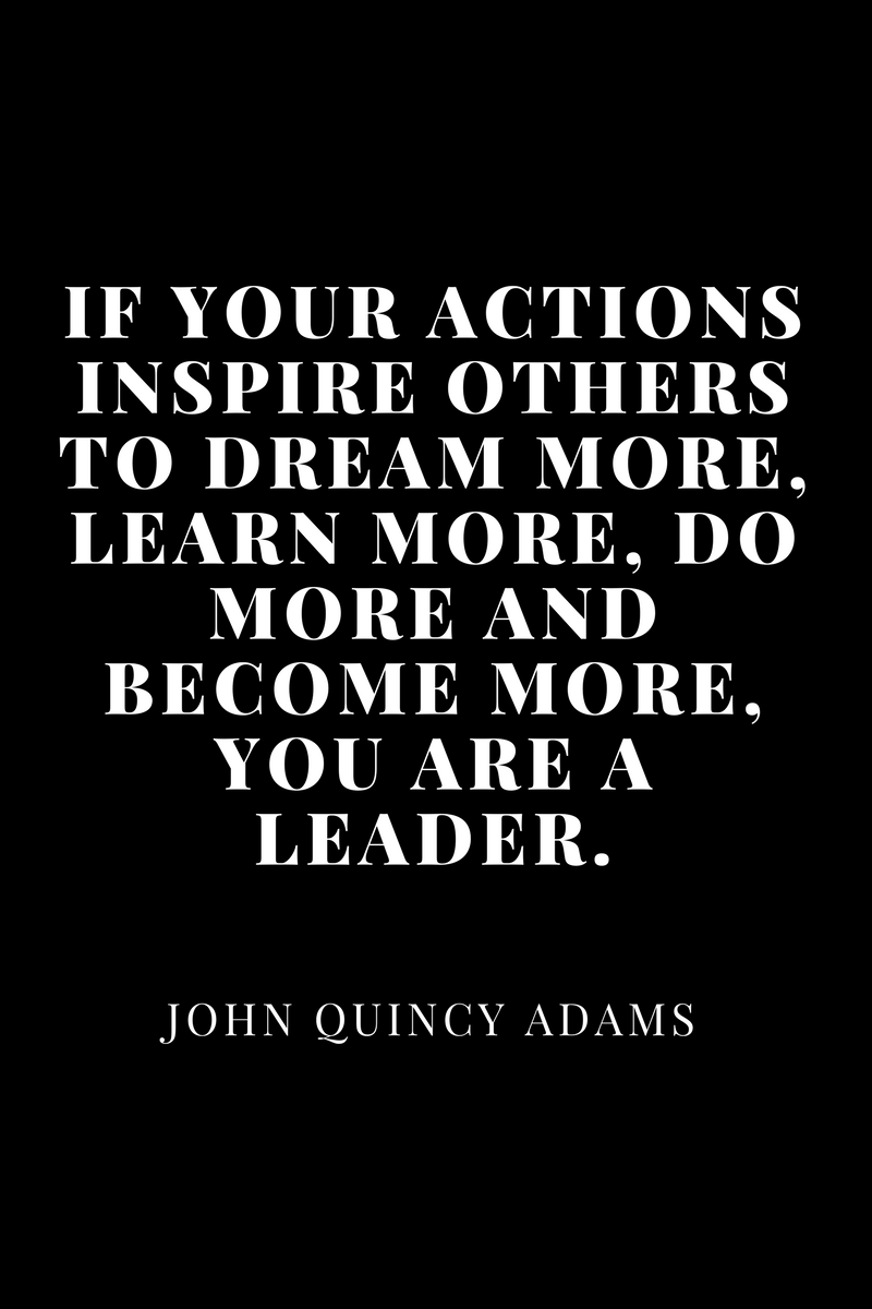, If your actions inspire others to dream more, learn more, do more and become more, you are a leader. John Quincy Adams, Blockchain Adviser for Inter-Governmental Organisation | Book Author | Investor | Board Member