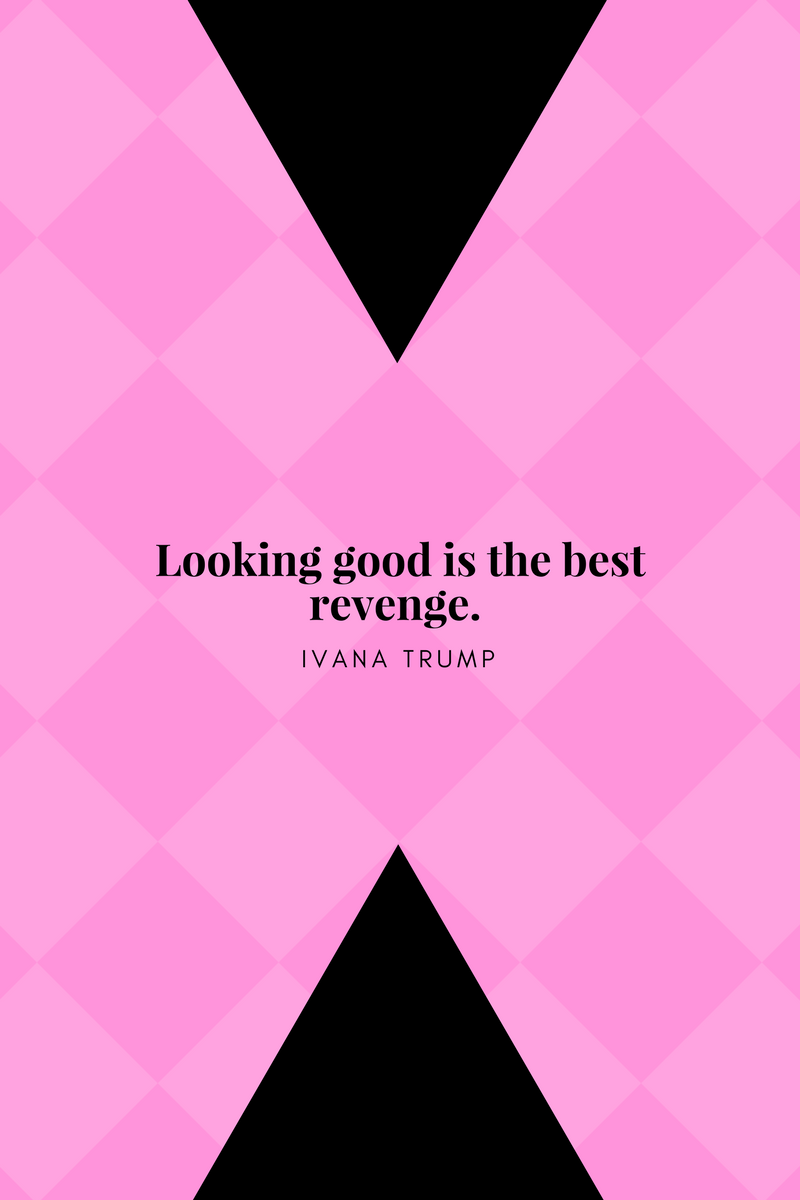 , Looking good is the best revenge. Ivana Trump, Blockchain Adviser for Inter-Governmental Organisation | Book Author | Investor | Board Member