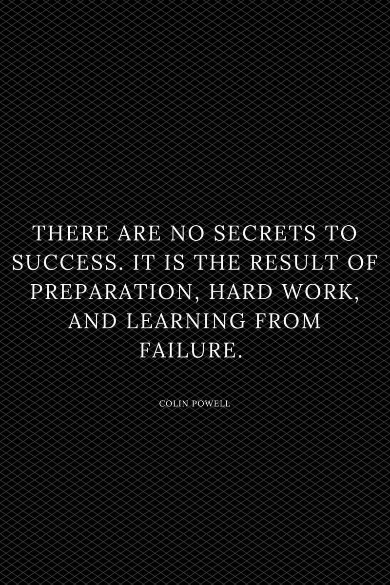 , There are no secrets to success. It is the result of preparation, hard work, and learning from failure. Colin Powell, Blockchain Adviser for Inter-Governmental Organisation | Book Author | Investor | Board Member