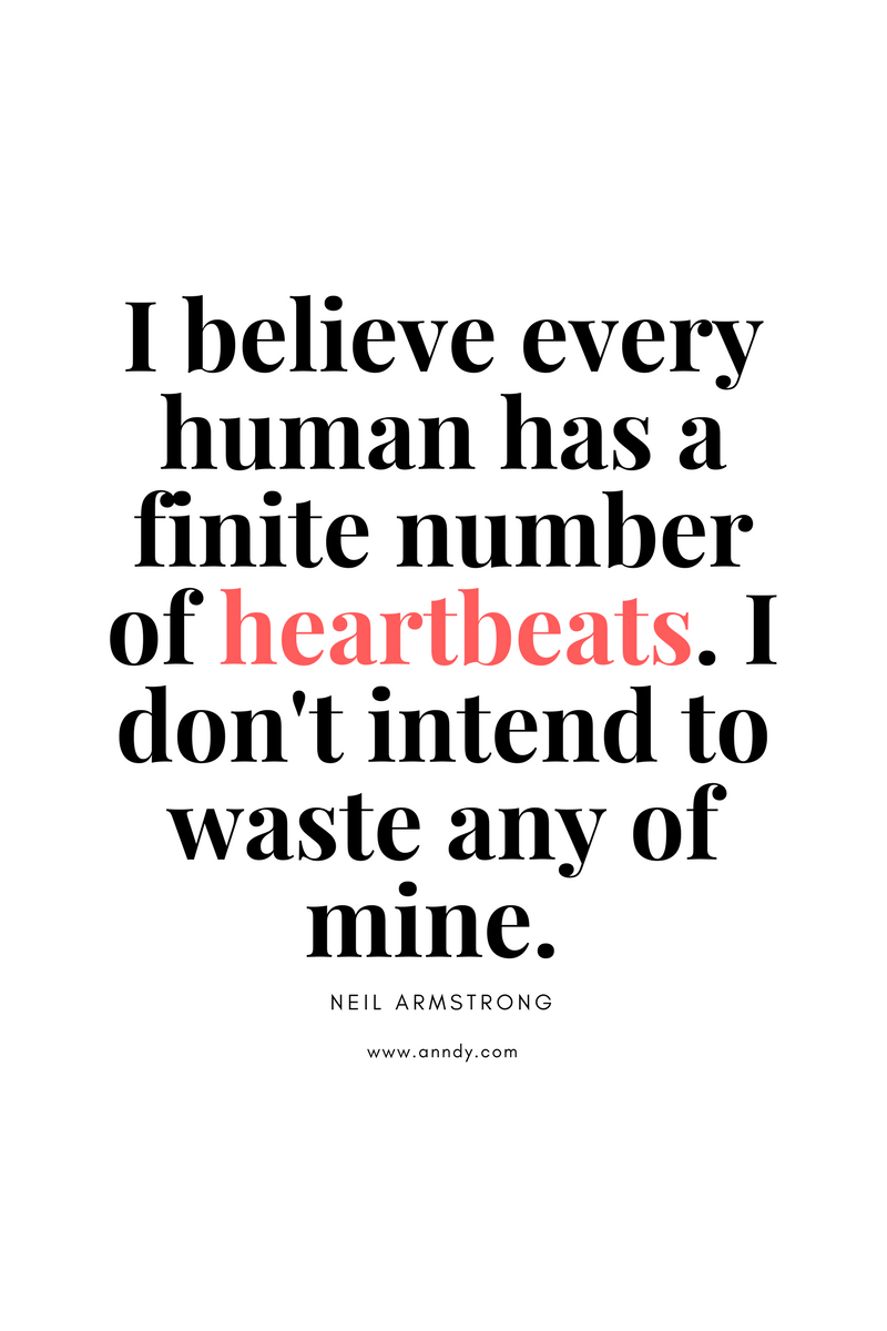 , I believe every human has a finite number of heartbeats. I don't intend to waste any of mine. Neil Armstrong, Blockchain Adviser for Inter-Governmental Organisation | Book Author | Investor | Board Member