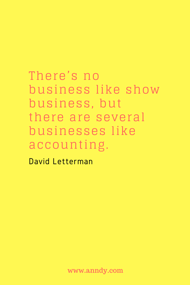 , There's no business like show business, but there are several businesses like accounting. David Letterman, Blockchain Adviser for Inter-Governmental Organisation   Book Author   Investor   Board Member