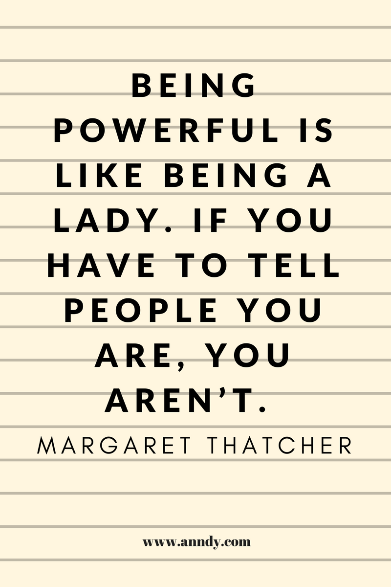, Being powerful is like being a lady. If you have to tell people you are, you aren't. Margaret Thatcher, Blockchain Adviser for Inter-Governmental Organisation | Book Author | Investor | Board Member