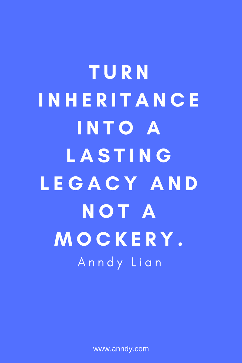 , Turn inheritance into a lasting legacy and not a mockery. Anndy Lian, Blockchain Adviser for Inter-Governmental Organisation | Book Author | Investor | Board Member