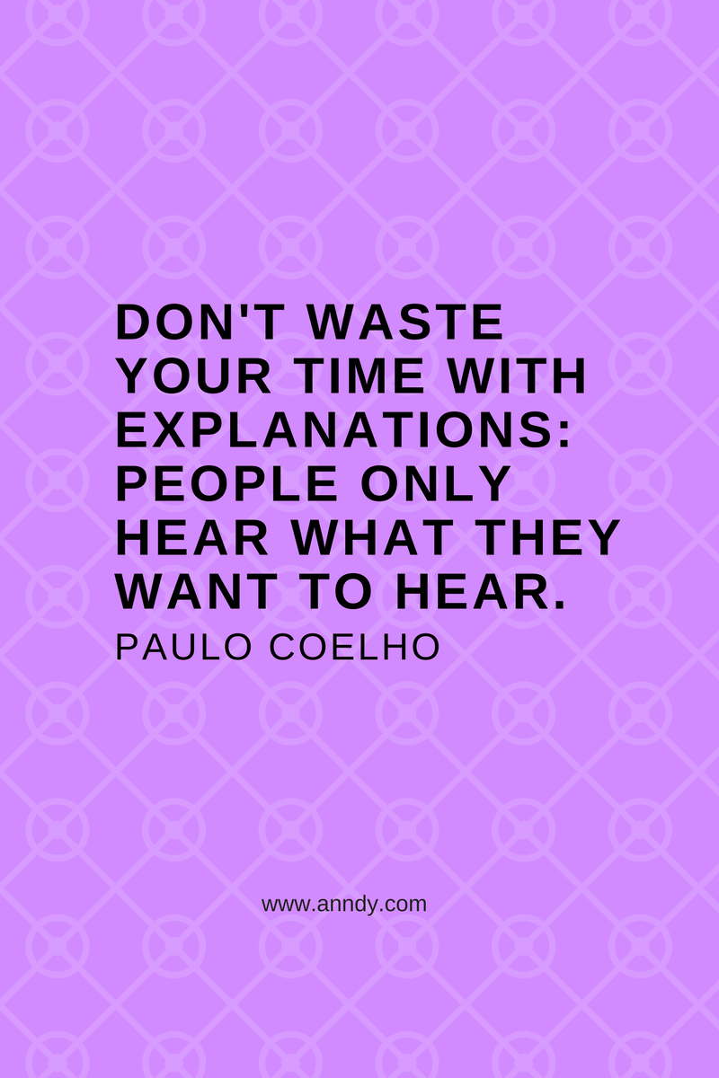 , Don't waste your time with explanations: people only hear what they want to hear. Paulo Coelho, Blockchain Adviser for Inter-Governmental Organisation | Book Author | Investor | Board Member