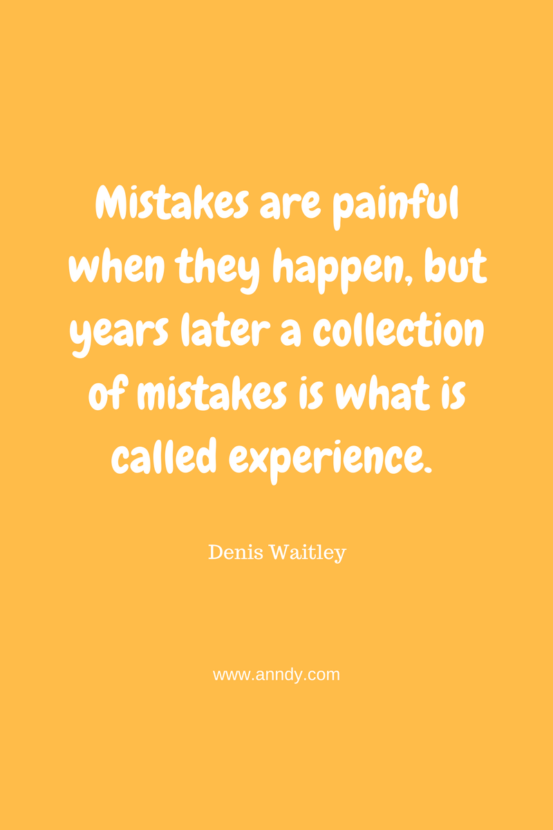 , Mistakes are painful when they happen, but years later a collection of mistakes is what is called experience. Denis Waitley, Blockchain Adviser for Inter-Governmental Organisation | Book Author | Investor | Board Member