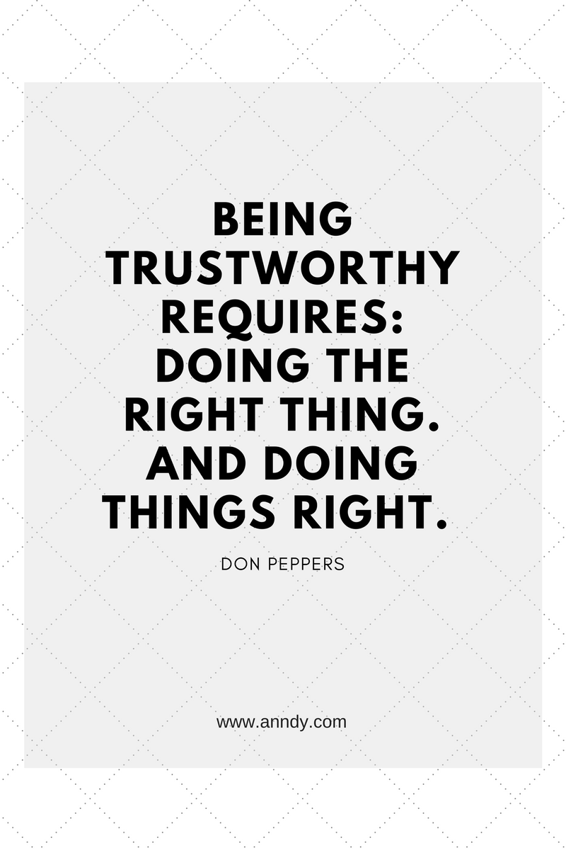, Being trustworthy requires: Doing the right thing. And doing things right. Don Peppers, Blockchain Adviser for Inter-Governmental Organisation   Book Author   Investor   Board Member