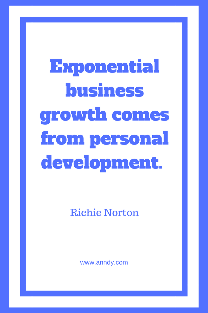 , Exponential business growth comes from personal development. Richie Norton, Blockchain Adviser for Inter-Governmental Organisation | Book Author | Investor | Board Member