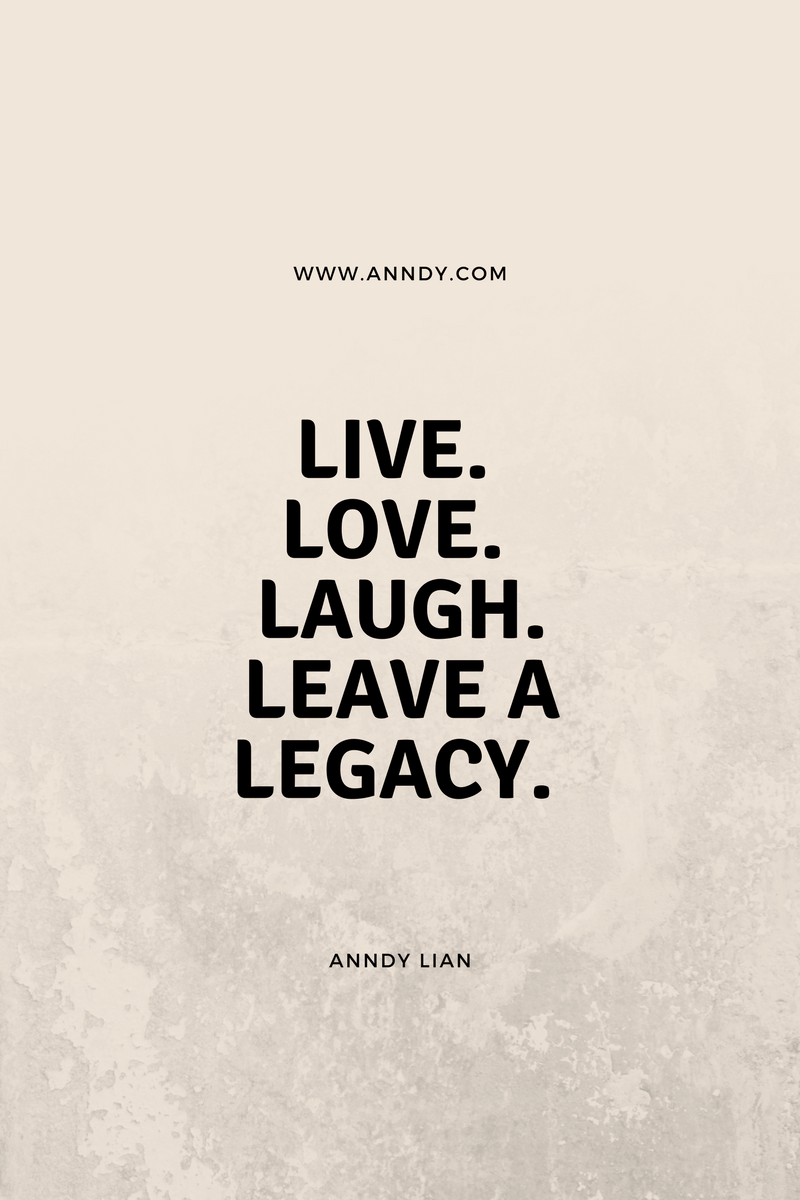 , Live. Love. Laugh. Leave a Legacy. Anndy Lian, Blockchain Adviser for Inter-Governmental Organisation | Book Author | Investor | Board Member