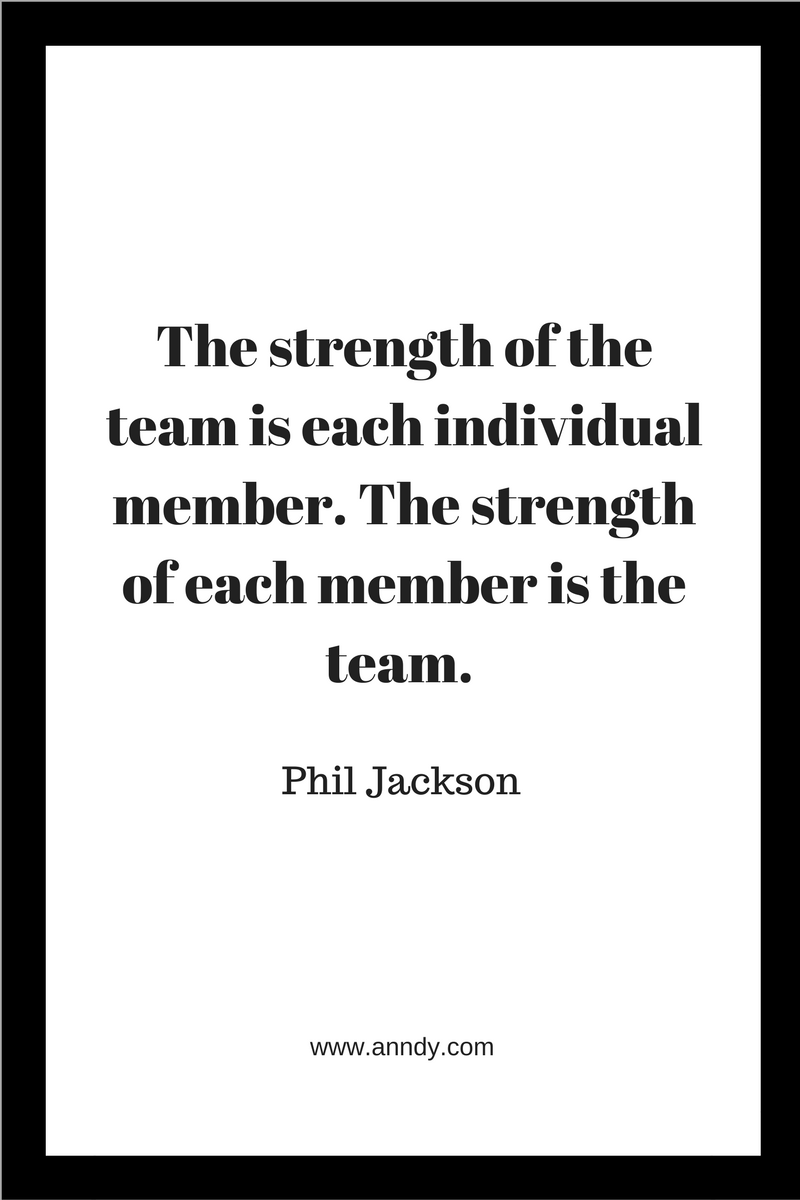 , The strength of the team is each individual member. The strength of each member is the team. Phil Jackson, Blockchain Adviser for Inter-Governmental Organisation | Book Author | Investor | Board Member