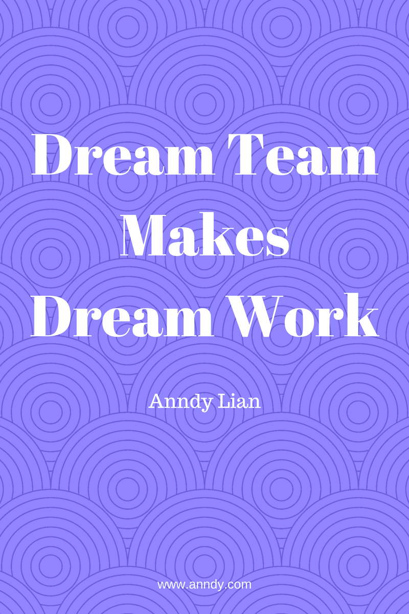 , Dream Team Makes Dream Work. Anndy Lian, Blockchain Adviser for Inter-Governmental Organisation | Book Author | Investor | Board Member
