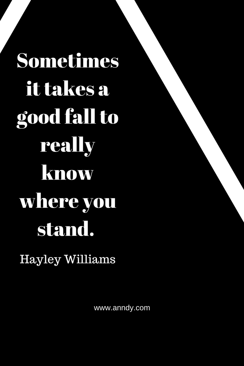 , Sometimes it takes a good fall to really know where you stand. Hayley Williams, Blockchain Adviser for Inter-Governmental Organisation | Book Author | Investor | Board Member
