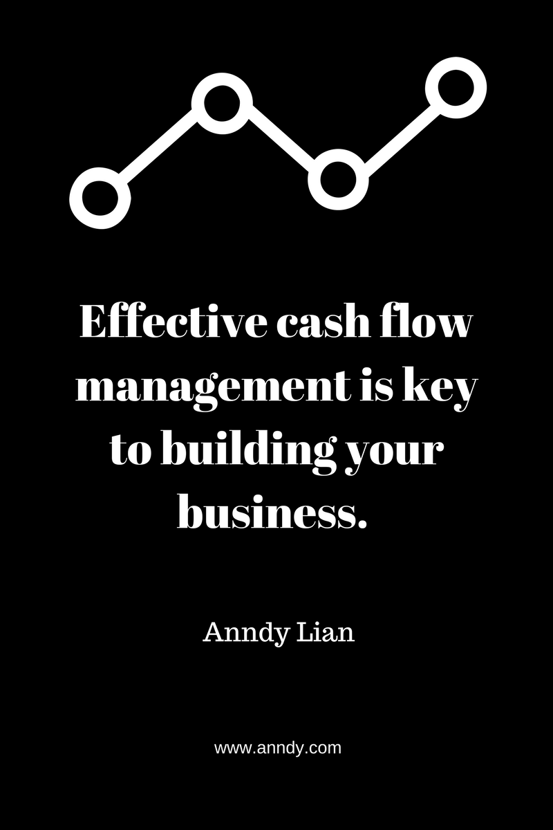 , Effective cash flow management is key to building your business. Anndy Lian, Blockchain Adviser for Inter-Governmental Organisation | Book Author | Investor | Board Member